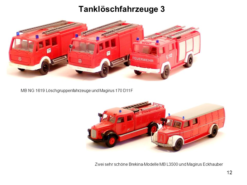 Tanklöschfahrzeuge 3 MB NG 1619 Löschgruppenfahrzeuge und Magirus 170 D11F.