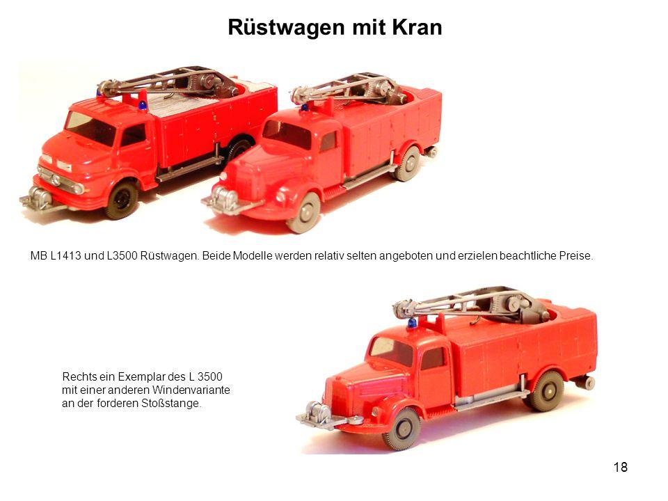 Rüstwagen mit Kran MB L1413 und L3500 Rüstwagen. Beide Modelle werden relativ selten angeboten und erzielen beachtliche Preise.