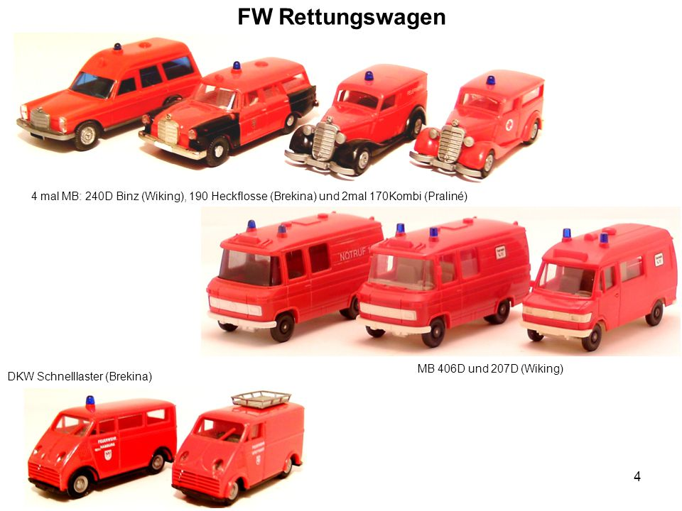 FW Rettungswagen 4 mal MB: 240D Binz (Wiking), 190 Heckflosse (Brekina) und 2mal 170Kombi (Praliné)