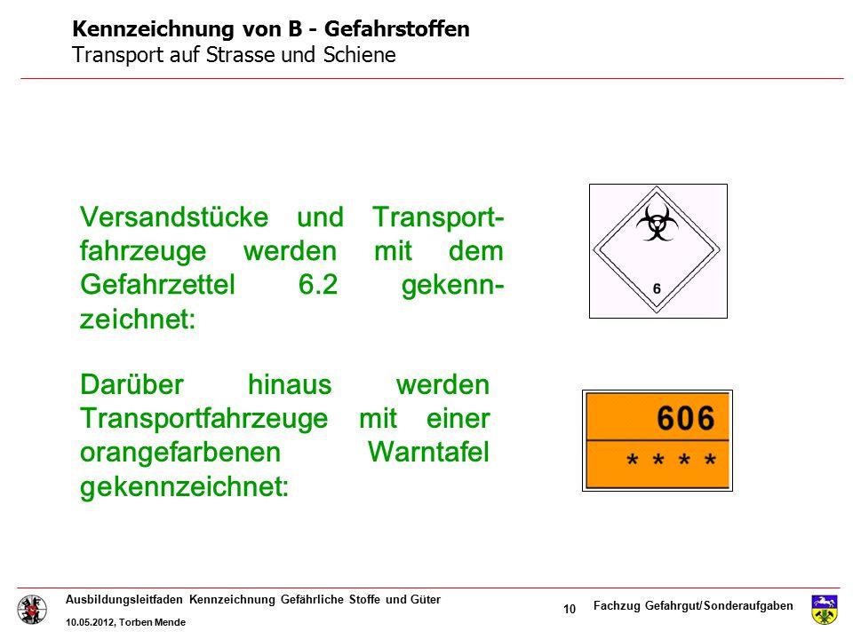 Kennzeichnung von B - Gefahrstoffen Transport auf Strasse und Schiene