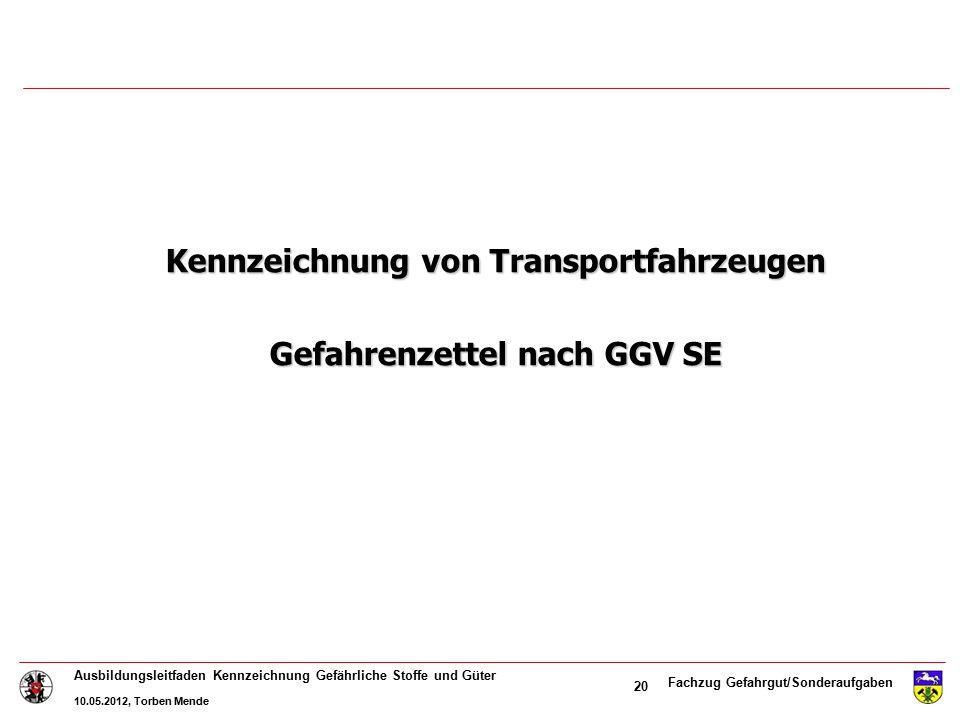 Kennzeichnung von Transportfahrzeugen Gefahrenzettel nach GGV SE