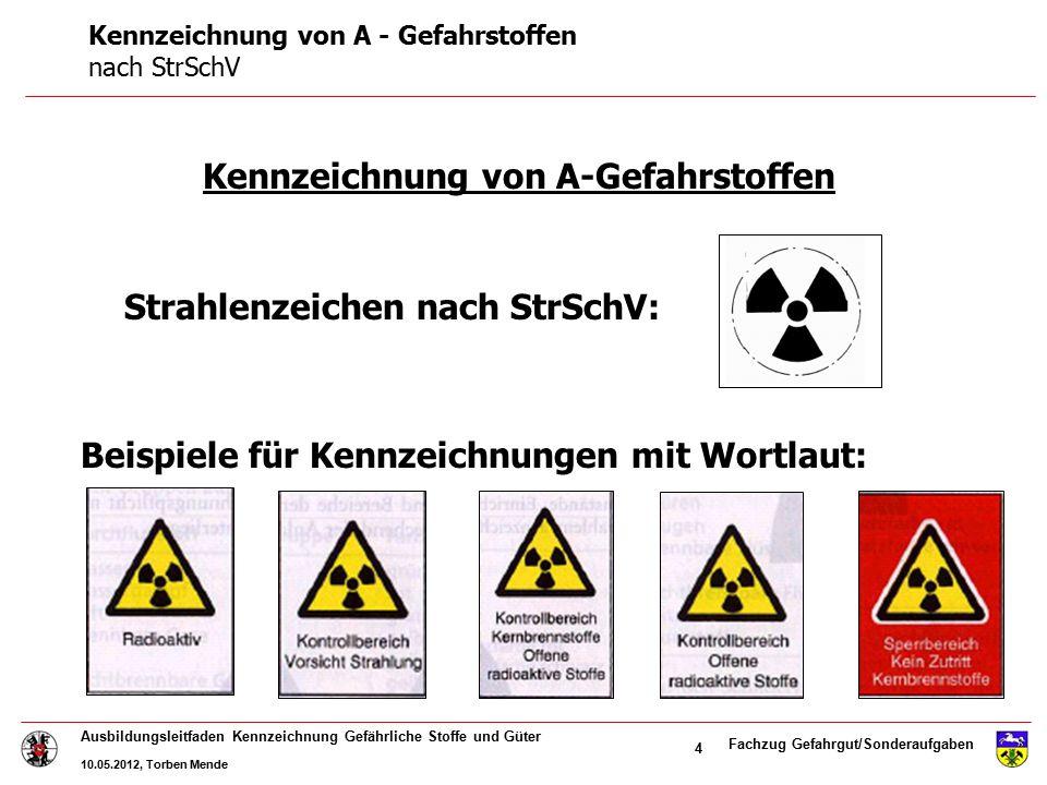 Kennzeichnung von A - Gefahrstoffen nach StrSchV