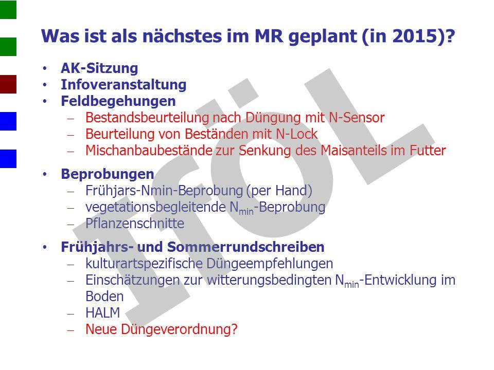 Was ist als nächstes im MR geplant (in 2015)
