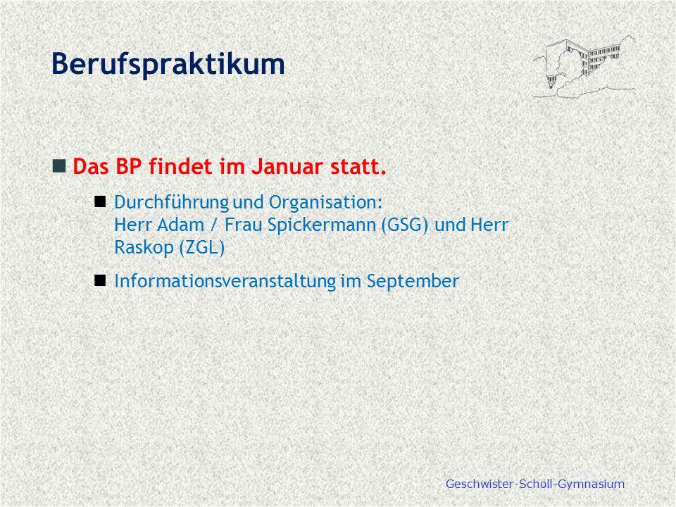 Berufspraktikum Das BP findet im Januar statt.