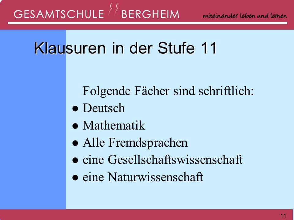 Klausuren in der Stufe 11 Folgende Fächer sind schriftlich: Deutsch