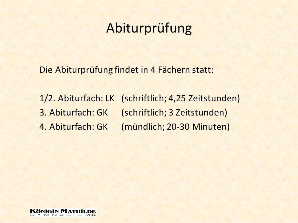 Abiturprüfung Die Abiturprüfung findet in 4 Fächern statt: