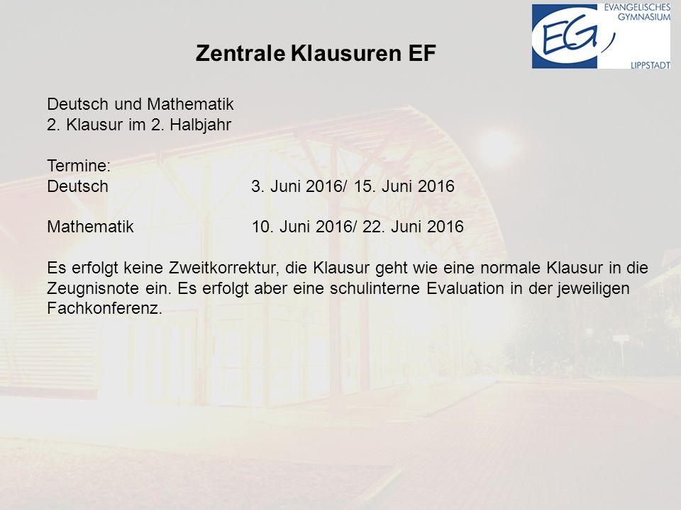 Zentrale Klausuren EF Deutsch und Mathematik 2. Klausur im 2. Halbjahr