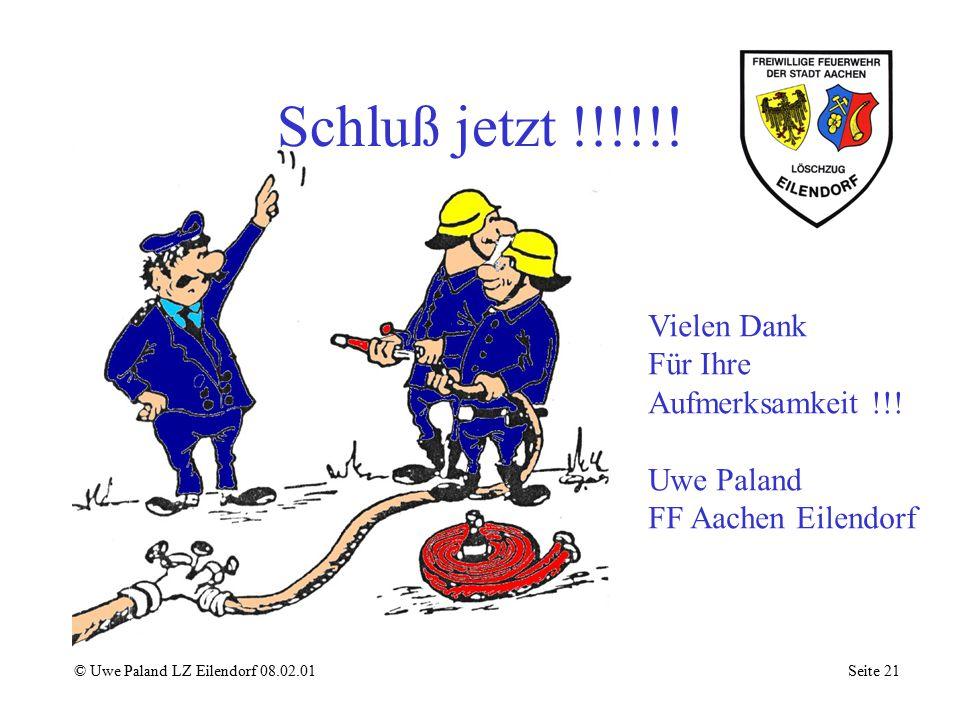 Schluß jetzt !!!!!! Vielen Dank Für Ihre Aufmerksamkeit !!! Uwe Paland