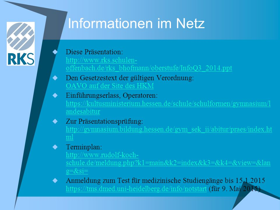 Informationen im Netz Diese Präsentation: http://www.rks.schulen-offenbach.de/rks_bhofmann/oberstufe/InfoQ3_2014.ppt.