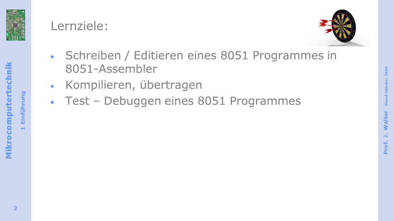 Lernziele: Schreiben / Editieren eines 8051 Programmes in 8051-Assembler. Kompilieren, übertragen.