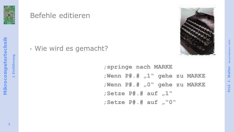 Befehle editieren Wie wird es gemacht jmp MARKE ;springe nach MARKE