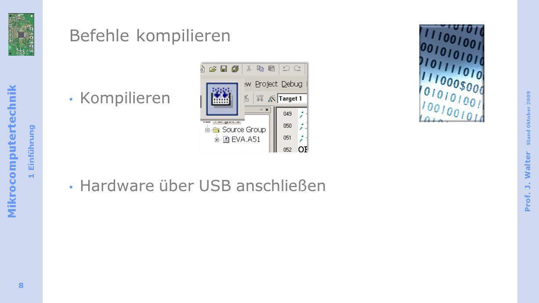 Befehle kompilieren Kompilieren Hardware über USB anschließen