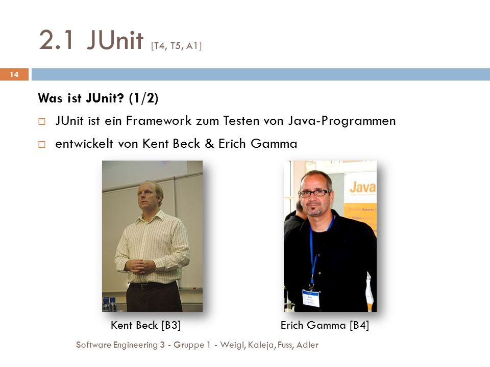 2.1 JUnit [T4, T5, A1] Was ist JUnit (1/2)