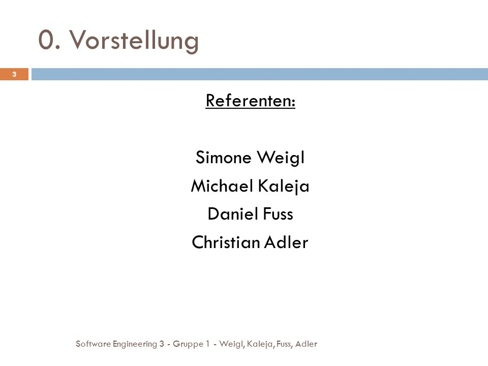 Referenten: Simone Weigl Michael Kaleja Daniel Fuss Christian Adler