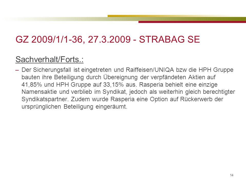 GZ 2009/1/1-36, 27.3.2009 - STRABAG SE Sachverhalt/Forts.: