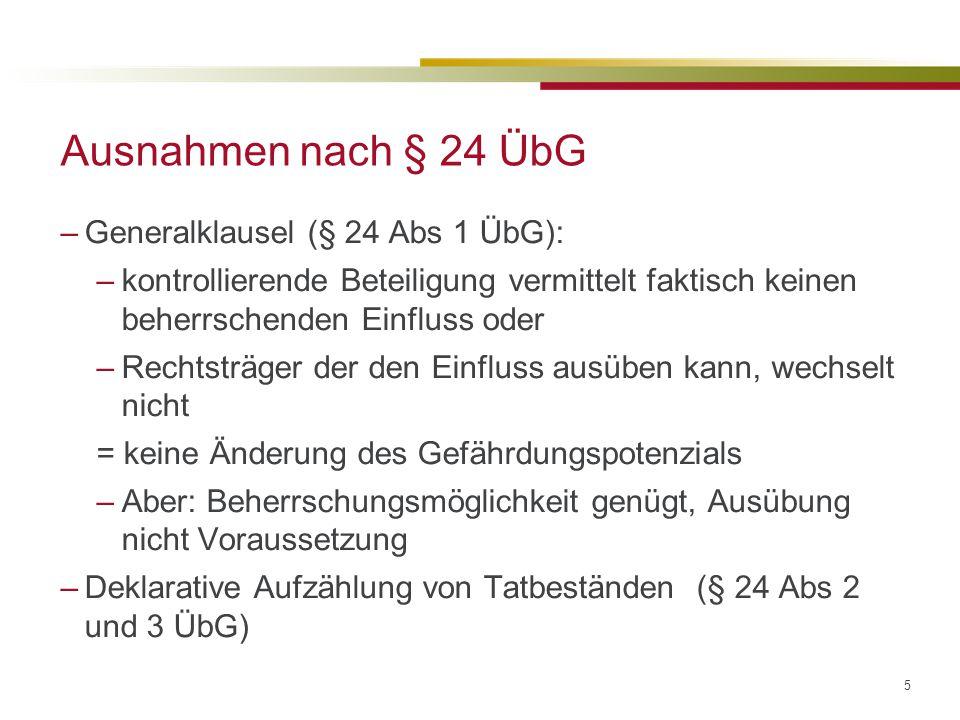 Ausnahmen nach § 24 ÜbG Generalklausel (§ 24 Abs 1 ÜbG):