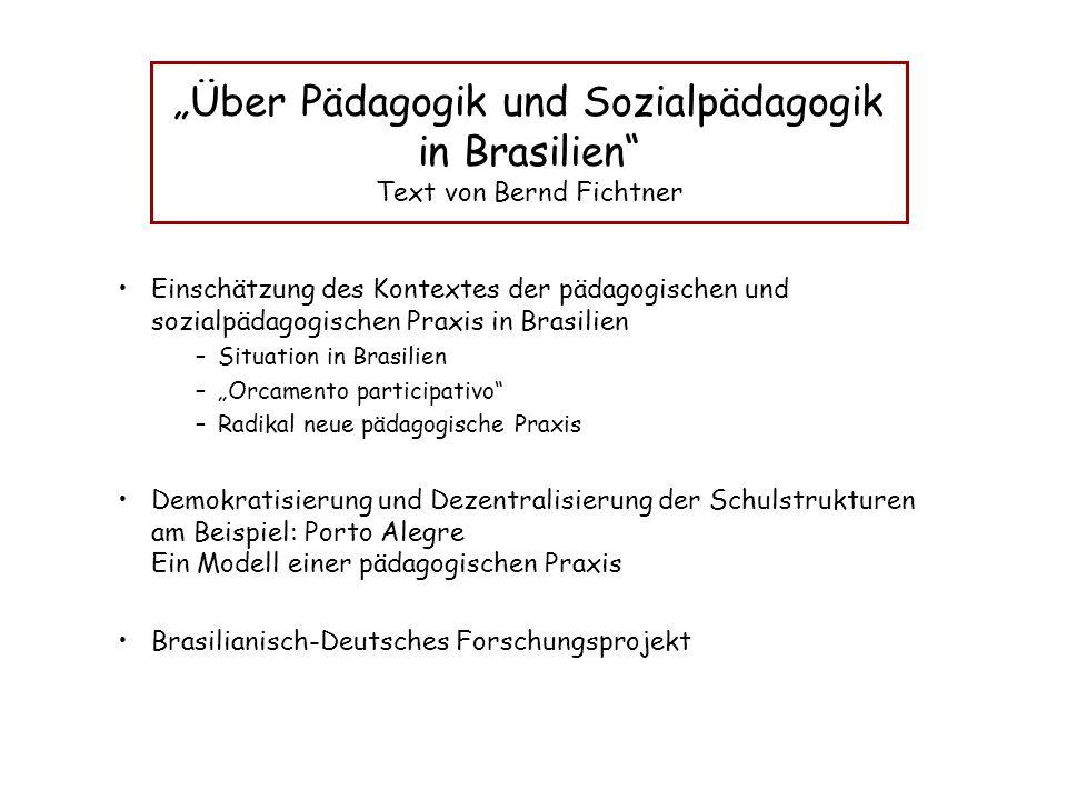 """""""Über Pädagogik und Sozialpädagogik in Brasilien Text von Bernd Fichtner"""