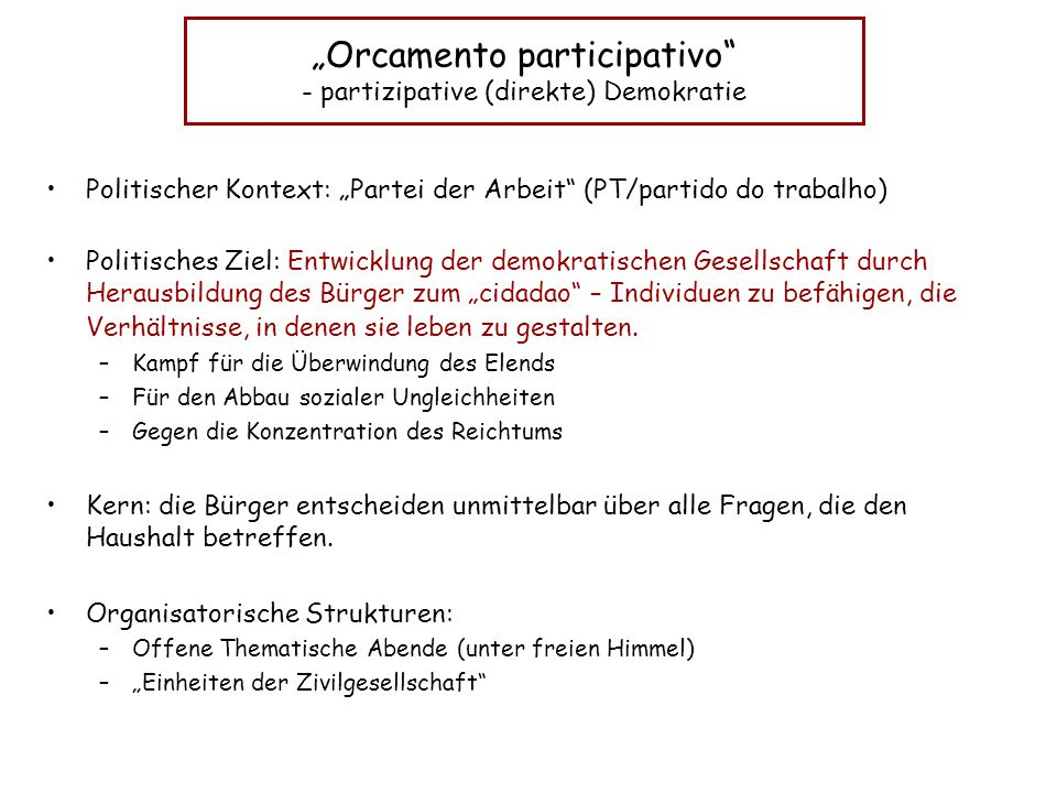 """Orcamento participativo - partizipative (direkte) Demokratie"