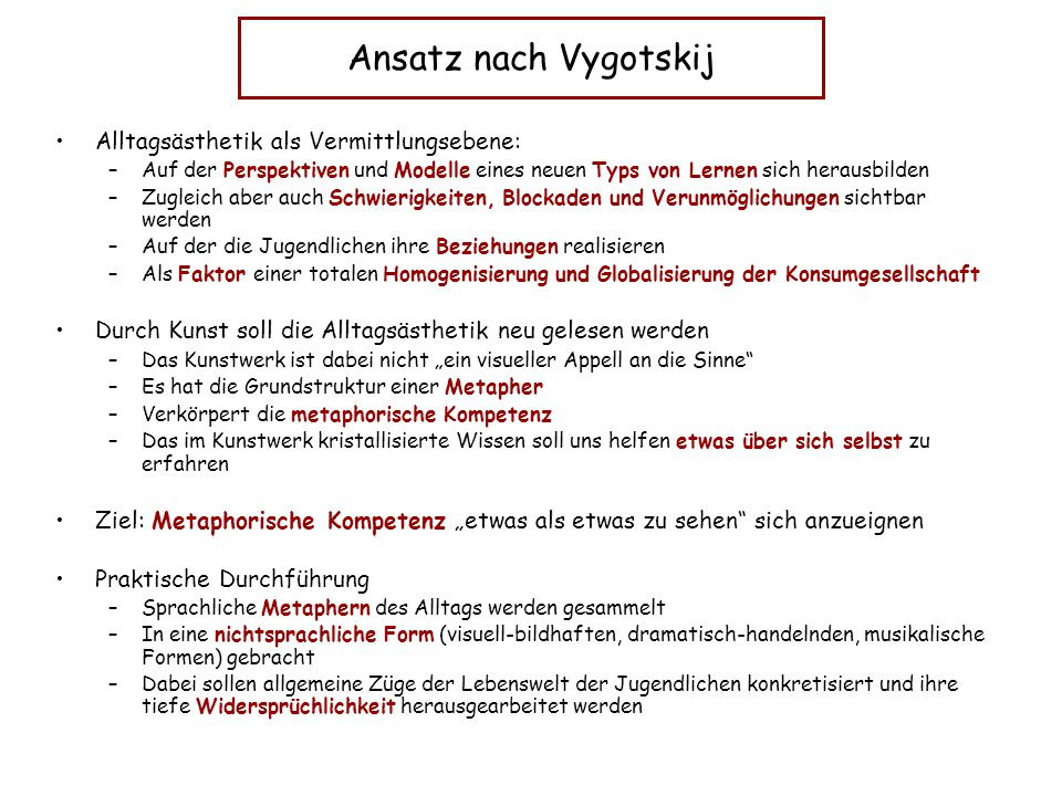 Ansatz nach Vygotskij Alltagsästhetik als Vermittlungsebene: