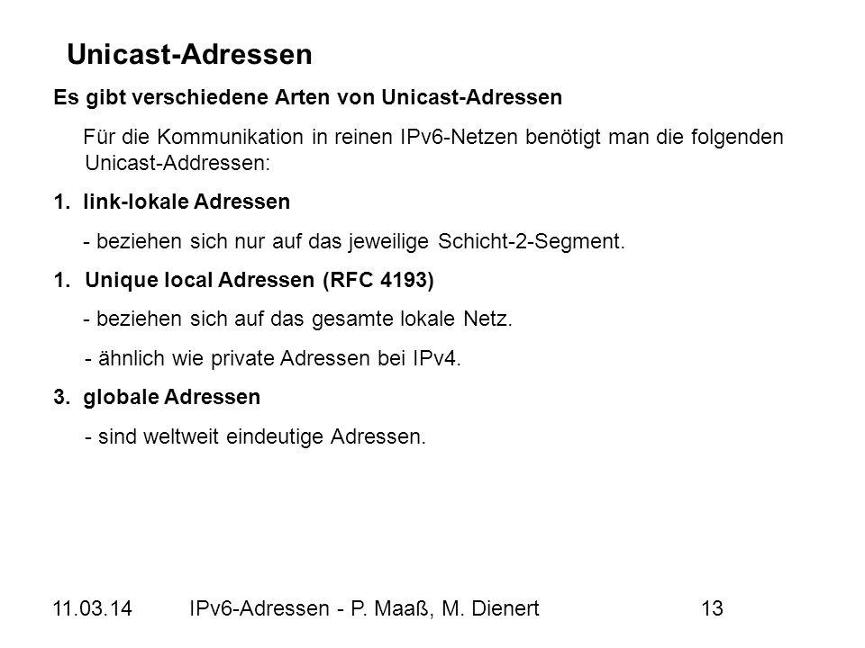 Unicast-Adressen Es gibt verschiedene Arten von Unicast-Adressen