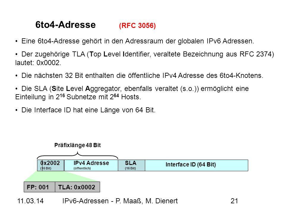 6to4-Adresse (RFC 3056) Eine 6to4-Adresse gehört in den Adressraum der globalen IPv6 Adressen.