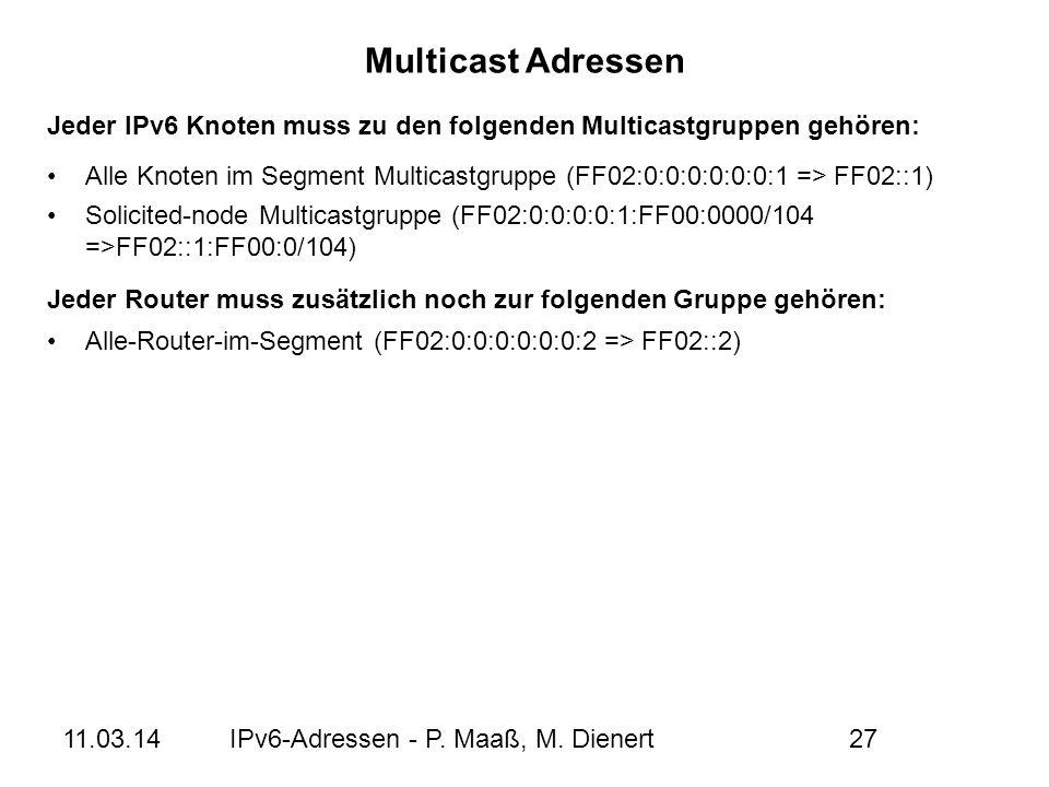 Multicast Adressen Jeder IPv6 Knoten muss zu den folgenden Multicastgruppen gehören: