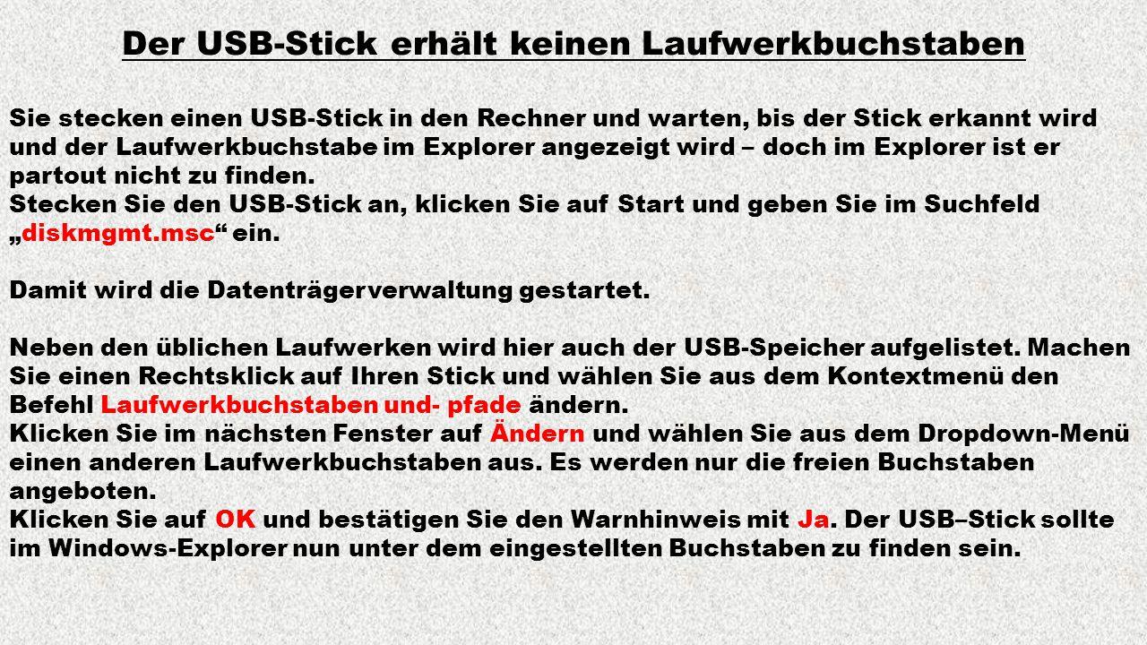 Der USB-Stick erhält keinen Laufwerkbuchstaben