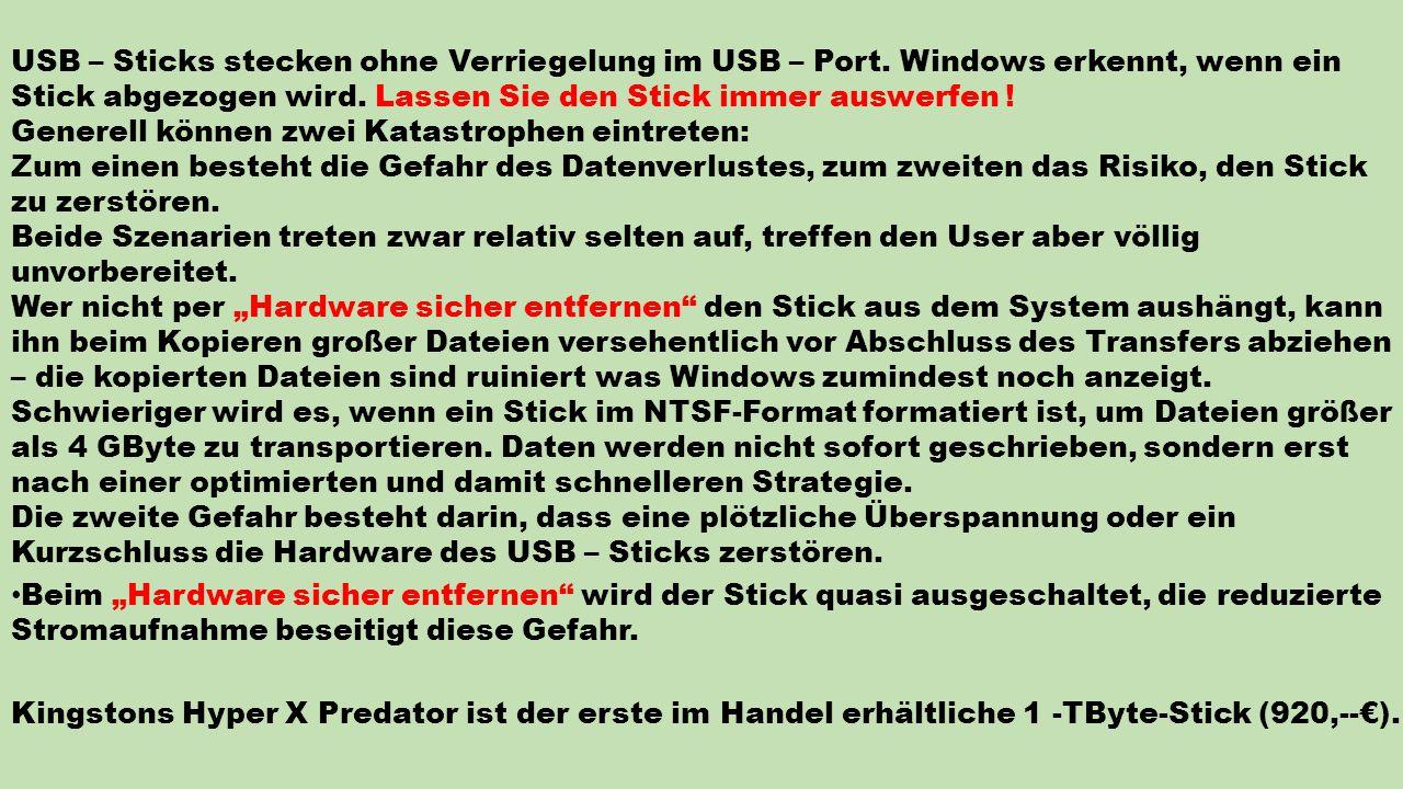USB – Sticks stecken ohne Verriegelung im USB – Port