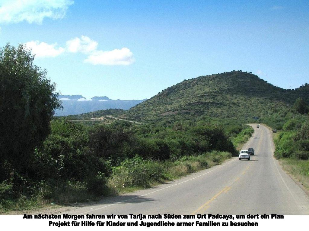 Am nächsten Morgen fahren wir von Tarija nach Süden zum Ort Padcaya, um dort ein Plan