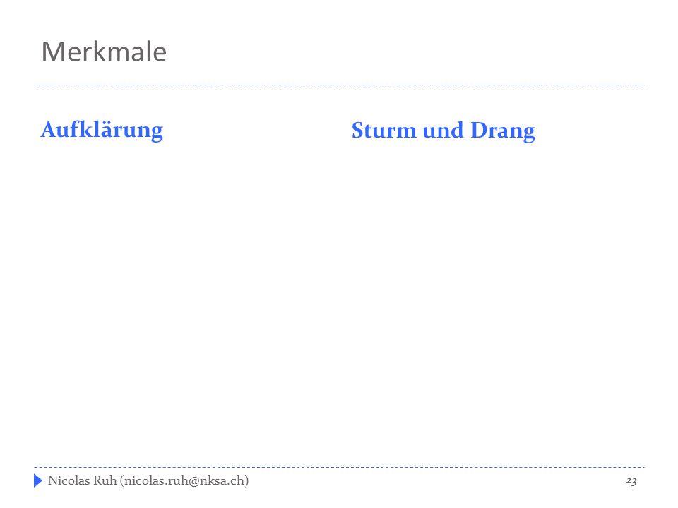 Merkmale Aufklärung Sturm und Drang Nicolas Ruh (nicolas.ruh@nksa.ch)