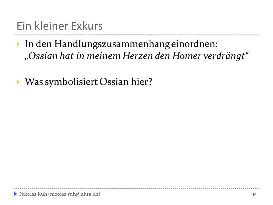 """Ein kleiner Exkurs In den Handlungszusammenhang einordnen: """"Ossian hat in meinem Herzen den Homer verdrängt"""