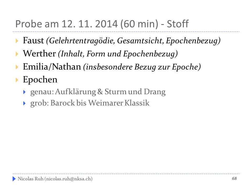 Probe am 12. 11. 2014 (60 min) - Stoff Faust (Gelehrtentragödie, Gesamtsicht, Epochenbezug) Werther (Inhalt, Form und Epochenbezug)