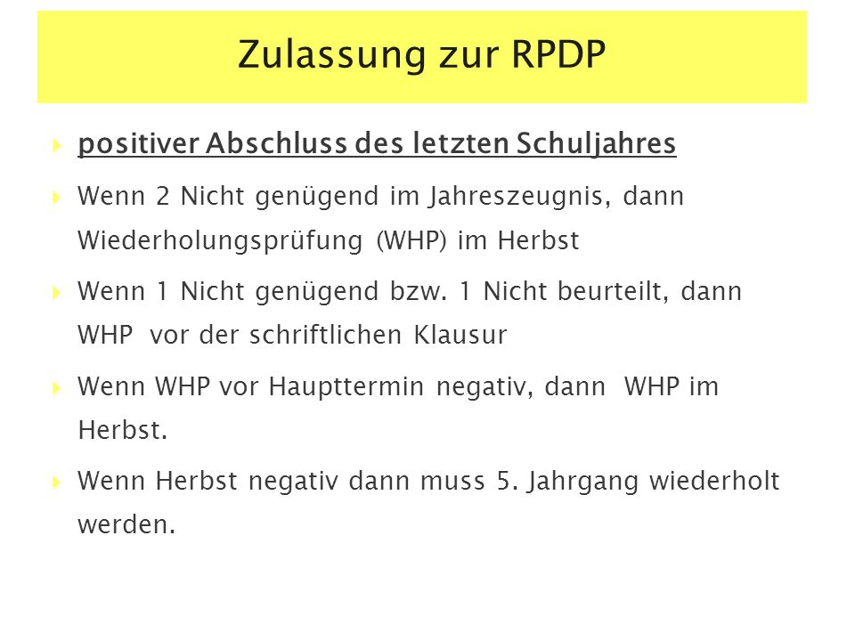 Zulassung zur RPDP positiver Abschluss des letzten Schuljahres