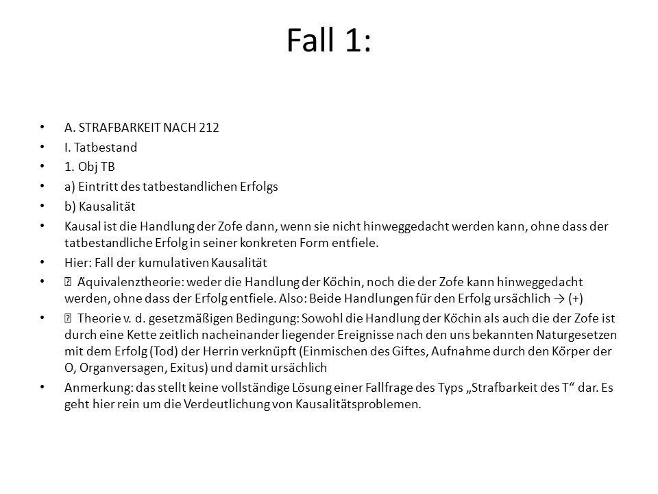 Fall 1: A. STRAFBARKEIT NACH 212 I. Tatbestand 1. Obj TB