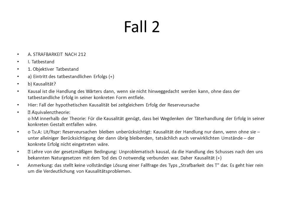 Fall 2 A. STRAFBARKEIT NACH 212 I. Tatbestand 1. Objektiver Tatbestand