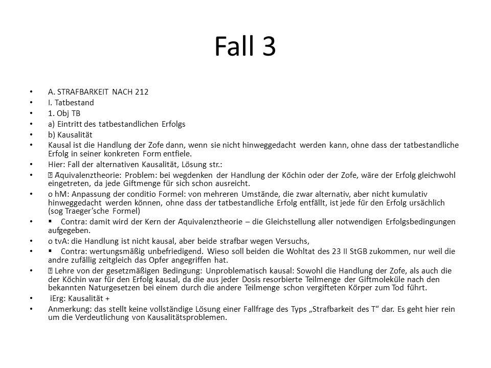 Fall 3 A. STRAFBARKEIT NACH 212 I. Tatbestand 1. Obj TB