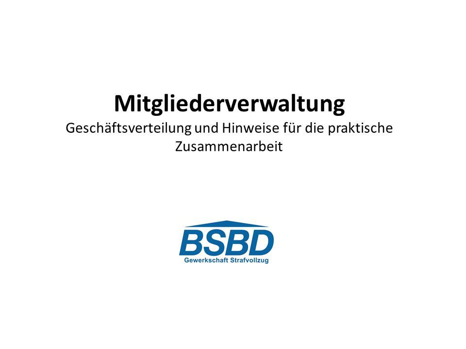 Mitgliederverwaltung Geschäftsverteilung und Hinweise für die praktische Zusammenarbeit