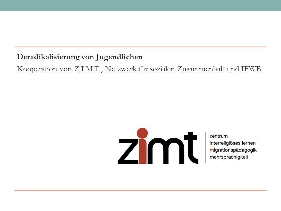 Deradikalisierung von Jugendlichen Kooperation von Z. I. M. T