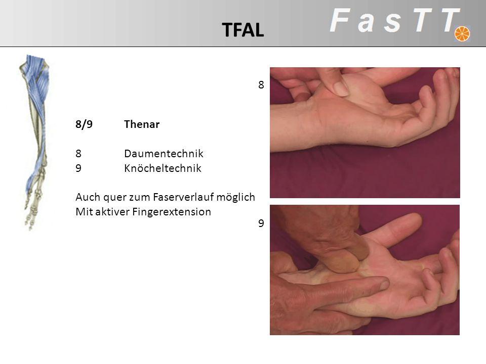 TFAL 8 8/9 Thenar 8 Daumentechnik 9 Knöcheltechnik
