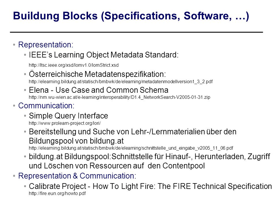 Buildung Blocks (Specifications, Software, …)