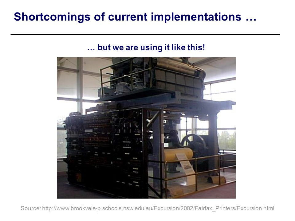 Shortcomings of current implementations …