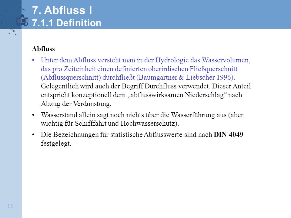 7. Abfluss I 7.1.1 Definition Abfluss