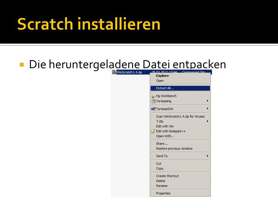 Scratch installieren Die heruntergeladene Datei entpacken