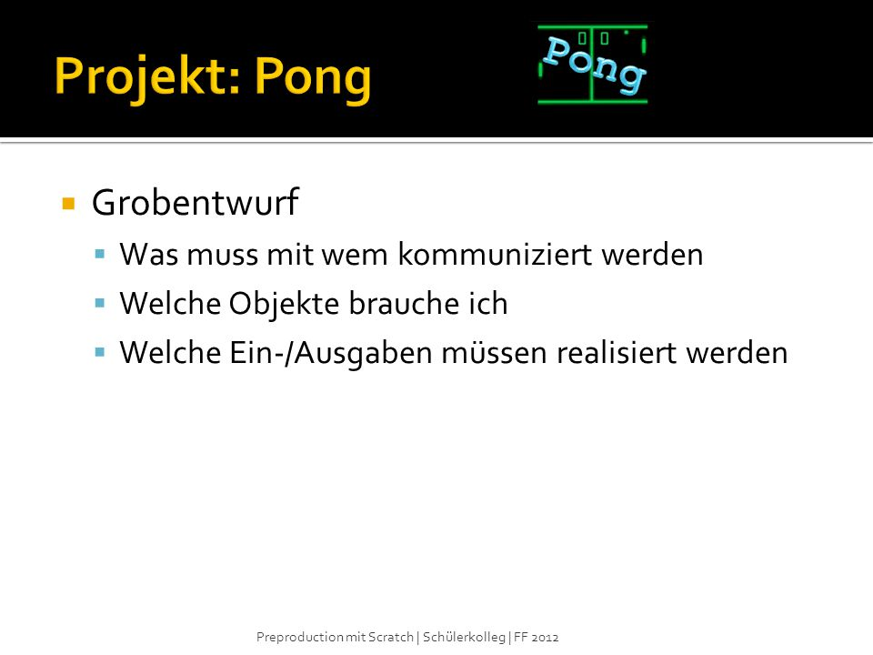 Projekt: Pong Pong Grobentwurf Was muss mit wem kommuniziert werden