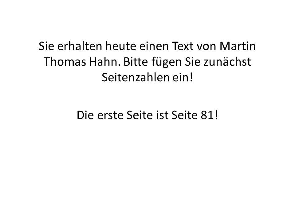 Sie erhalten heute einen Text von Martin Thomas Hahn