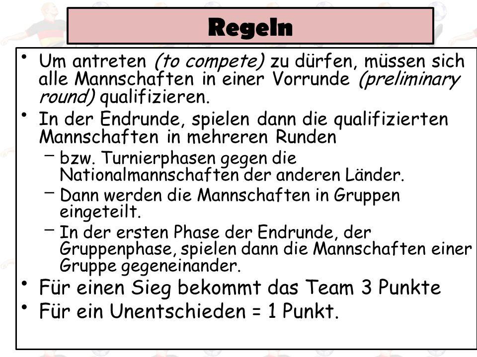 Regeln Für einen Sieg bekommt das Team 3 Punkte