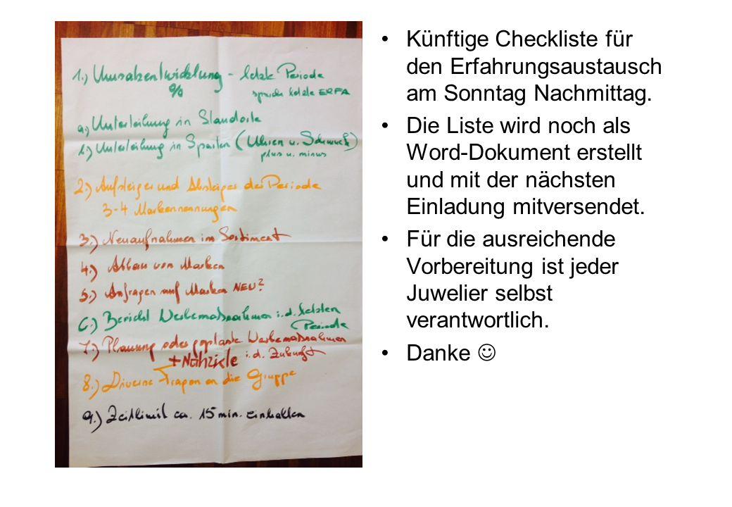 Künftige Checkliste für den Erfahrungsaustausch am Sonntag Nachmittag.