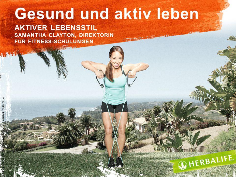 Gesund und aktiv leben AKTIVER LEBENSSTIL