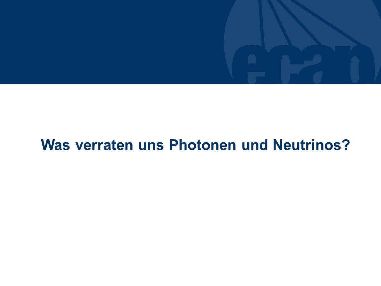 Was verraten uns Photonen und Neutrinos