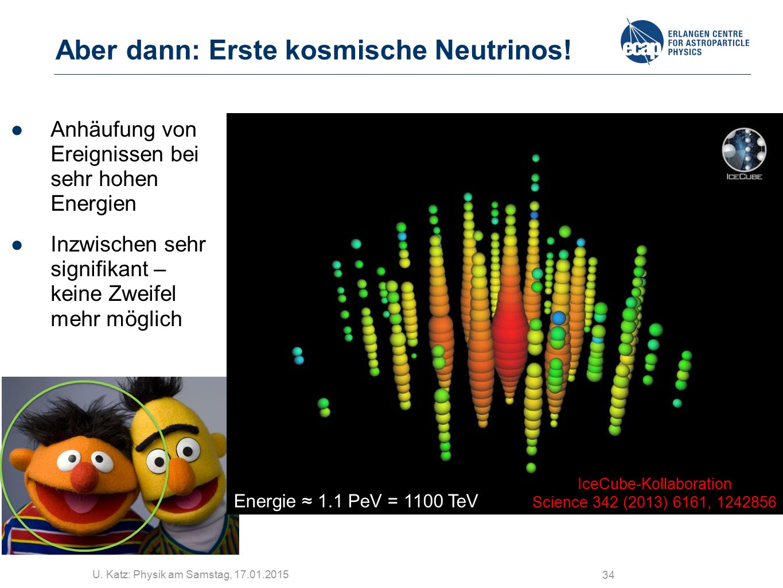 Aber dann: Erste kosmische Neutrinos!